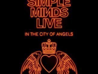 SIMPLE MINDS announce release of LIVE IN THE CITY OF ANGELS, concert capturing their most successful US tour ever