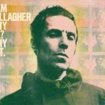 ALBUM REVIEW: Liam Gallagher - Why Me? Why Not