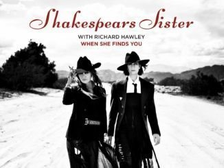 SHAKESPEARS SISTER announce new EP & share new single 'When She Finds You' feat Richard Hawley