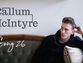 TRACK PREMIERE: Callum McIntyre - 'Song 26' - Listen Now