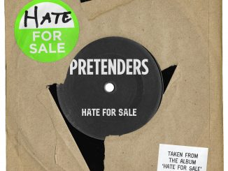 THE PRETENDERS reveal their brand-new single 'Hate For Sale' - Listen Now