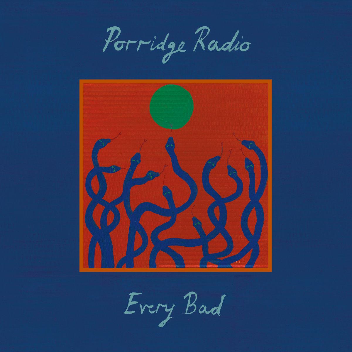 Porridge Radio - Every Bad