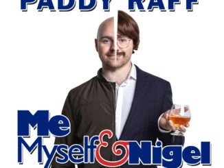 PADDY RAFF - 'Me, Myself & Nigel' announces fourth Belfast date at the SSE Arena, Belfast on Saturday 20th March 2021 1