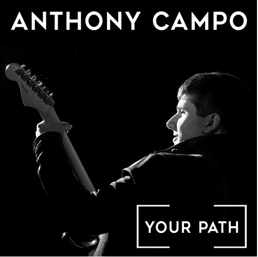 ANTHONY CAMPO releases his first single 'Your Path' - Listen Now