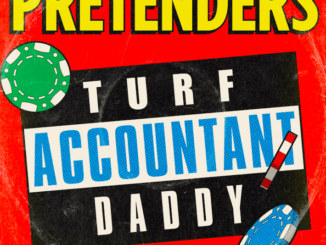 THE PRETENDERS reveal their brand-new track 'Turf Accountant Daddy' - Watch Video