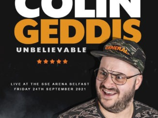 COLIN GEDDIS returns to The SSE Arena Belfast with his brand new show 'Unbelievable'