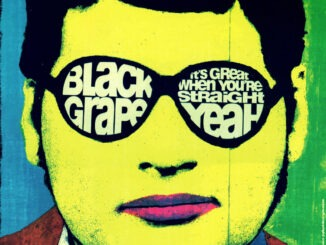 BLACK GRAPE reschedules 'It's Great When You're Straight…. Yeah' 25th anniversary tour for March 2021 1