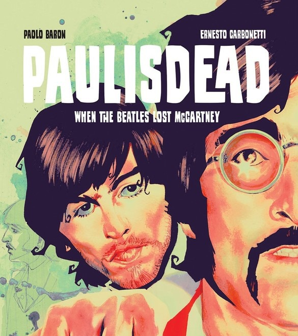 BOOK REVIEW: Paul is Dead: When The Beatles Lost McCartney By Paolo Baron and Ernesto Carbonetti 1