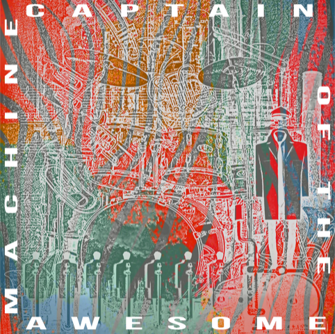 Captain of the Awesome Machine