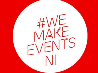 Local Industry call out for support through the launch of #WeMakeEventsNI as Northern Ireland events sector faces collapse 1