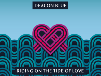 DEACON BLUE Announce new mini-album 'Riding On The Tide Of Love'