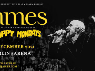 JAMES with very special guests HAPPY MONDAYS announce 3Arena, Dublin show on 1st December 2021