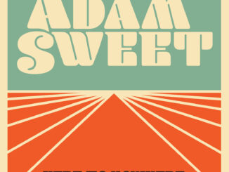 VIDEO PREMIERE: Adam Sweet - Here to Nowhere