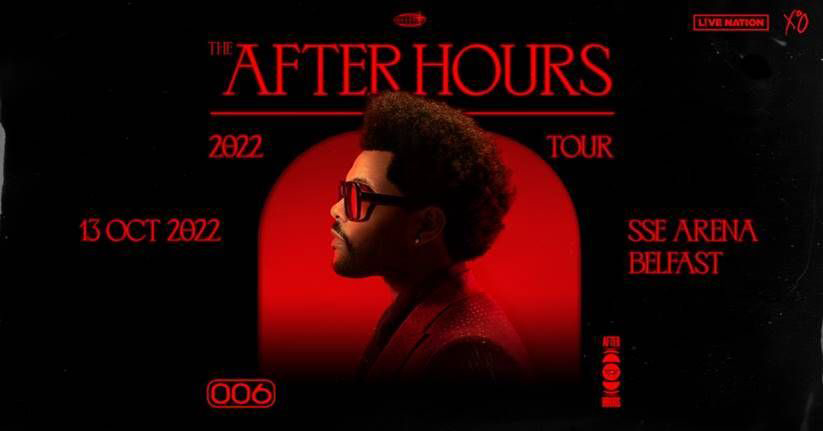 THE WEEKND brings The After Hours Tour to SSE Arena, Belfast on 13th October 2022