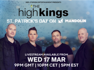 THE HIGH KINGS perform a special ST PATRICK'S DAY show tonight with special guest Chloe Agnew