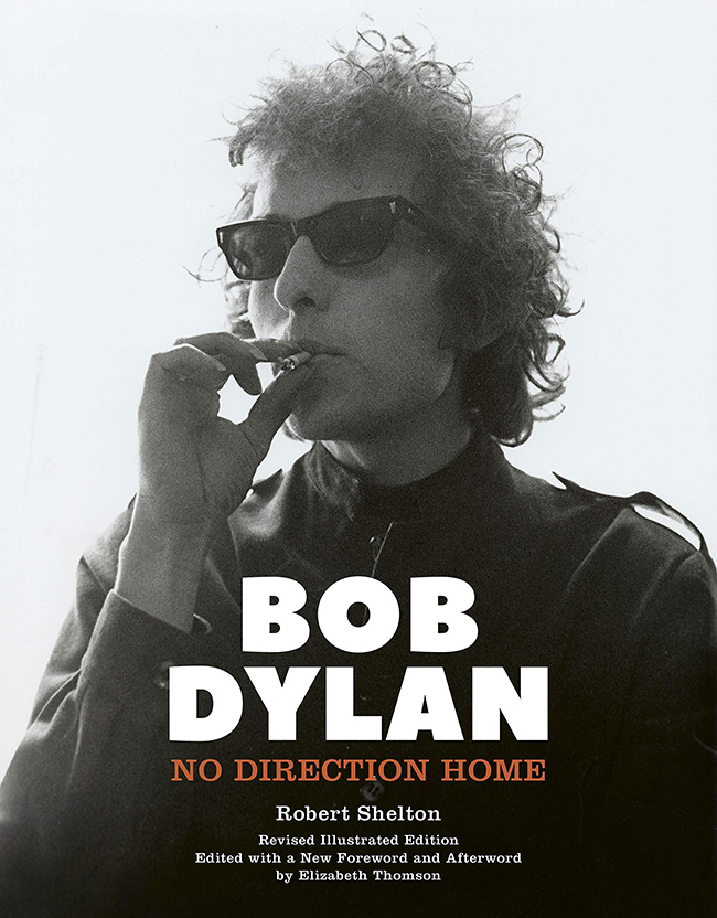 Bob Dylan - No Direction Home (Revised illustrated edition)