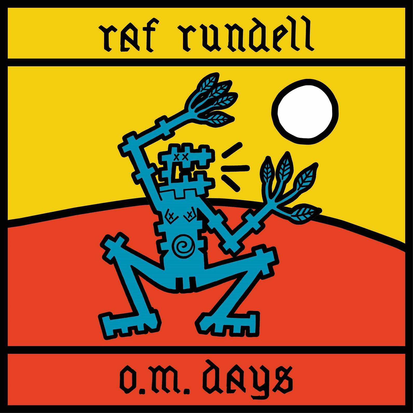 Raf Rundell - O.M. Days