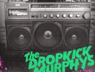 Dropkick Murphys - Turn Up That Dial
