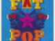 Fat Pop Vol 1