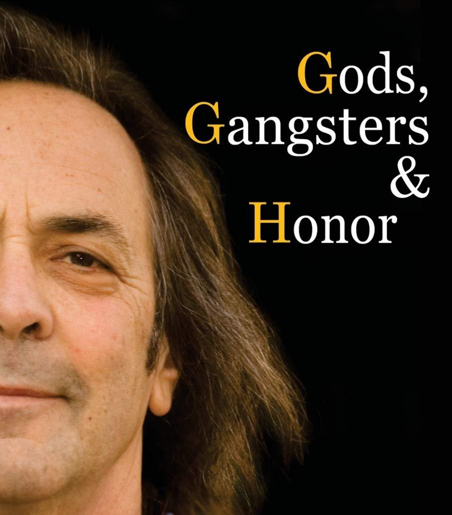 Gods, Gangsters & Honor: A rock 'n' roll odyssey