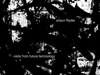 Shaun Ryder - Visits from Future Technology